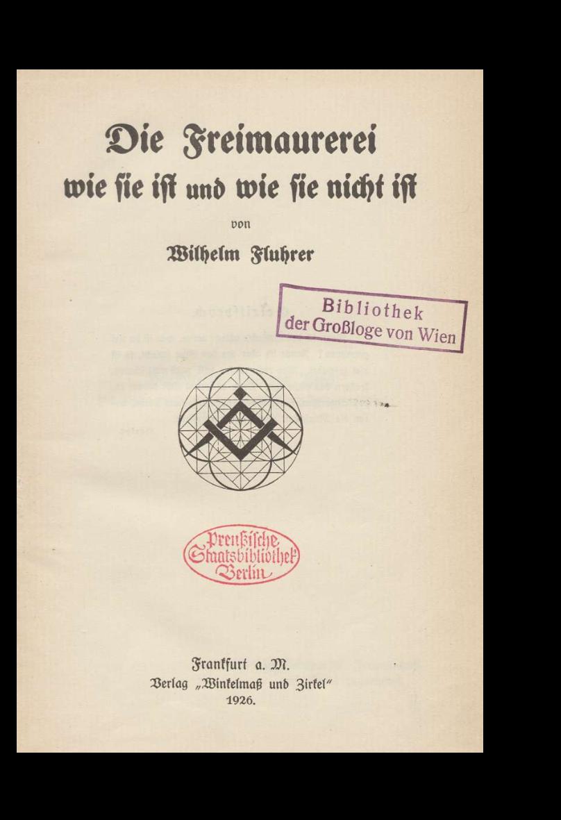 Wilhelm Fluhrer, Die Freimaurerei wie sie ist und wie sie nicht ist, Frankfurt a.M. 1926.